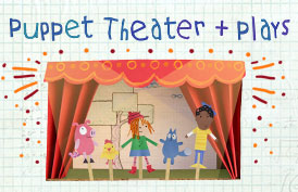Puppet Theater + Plays