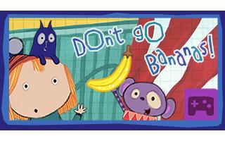 Don't Go Bananas